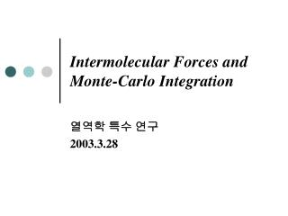 Intermolecular Forces and Monte-Carlo Integration