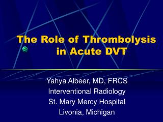 The Role of Thrombolysis             in Acute DVT