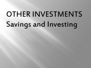 OTHER INVESTMENTS Savings and Investing