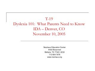 T-19 Dyslexia 101:  What Parents Need to Know IDA – Denver, CO November 10, 2005