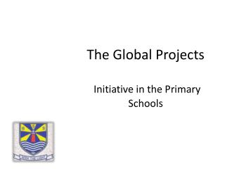 The Global Projects Initiative  in the  Primary Schools