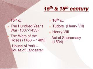 15 th & 16 th century