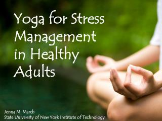Yoga for Stress Management in Healthy Adults