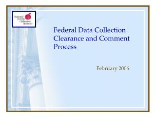 Federal Data Collection Clearance and Comment Process