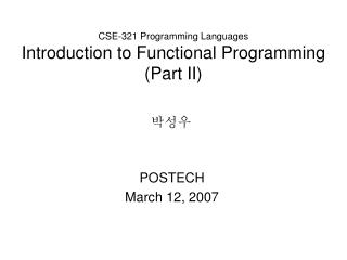 CSE-321 Programming Languages Introduction to Functional Programming (Part II)