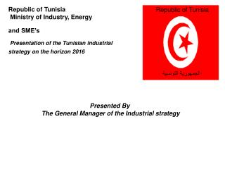 Republic of Tunisia   Ministry of Industry, Energy and SME's