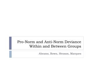 Pro-Norm  and  Anti-Norm  Deviance Within and Between  Groups