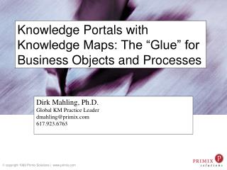 "Knowledge Portals with Knowledge Maps: The ""Glue"" for Business Objects and Processes"