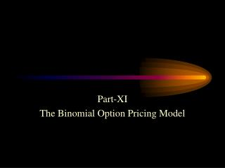 Part-XI The Binomial Option Pricing Model