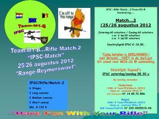 IPSC: Rifle Match…2/Team-M1-B Inschrijving…. Match…2 (25/26 augustus 2012