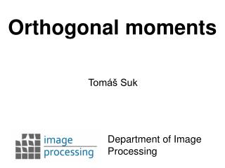 Orthogonal moments