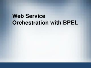 Web Service Orchestration with BPEL