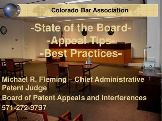 Michael R. Fleming – Chief Administrative Patent Judge Board of Patent Appeals and Interferences