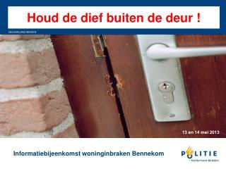 Houd de dief buiten de deur !