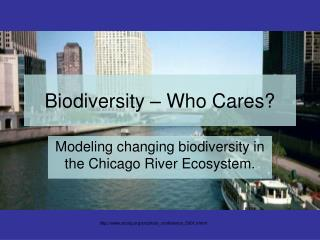 Biodiversity – Who Cares?