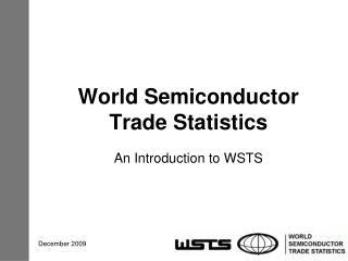 World Semiconductor Trade Statistics