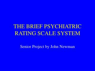 THE BRIEF PSYCHIATRIC RATING SCALE SYSTEM