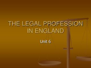 THE LEGAL PROFESSION IN ENGLAND