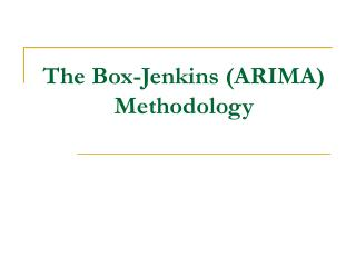 The Box-Jenkins (ARIMA) Methodology