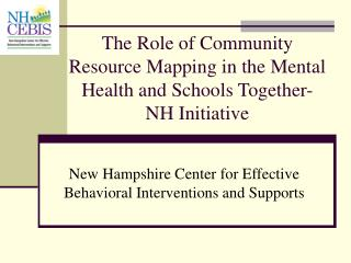 The Role of Community Resource Mapping in the Mental Health and Schools Together-NH Initiative