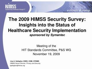 Meeting of the  HIT Standards Committee, P&S WG November 19, 2009