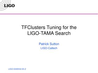 TFClusters Tuning for the  LIGO-TAMA Search