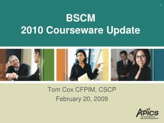 BSCM 2010 Courseware Update