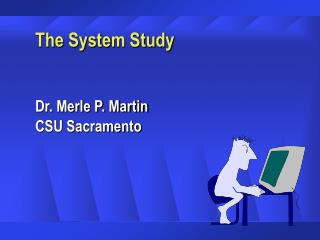 The System Study