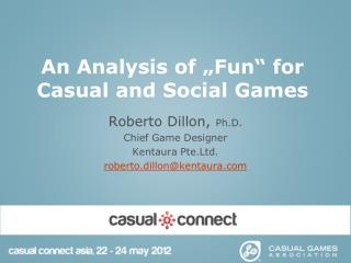 "An Analysis of ""Fun"" for Casual and Social Games"