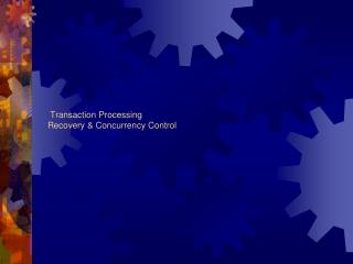Transaction Processing  Recovery & Concurrency Control