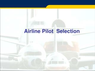 Airline Pilot  Selection