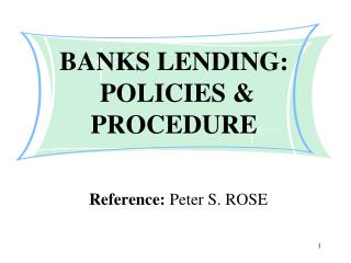 BANKS LENDING:    POLICIES & PROCEDURE