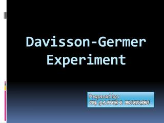 Davisson- Germer  Experiment