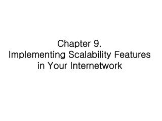 Chapter 9. Implementing Scalability Features in Your Internetwork