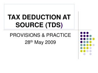 TAX DEDUCTION AT SOURCE (TDS )