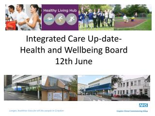 Integrated Care Up-date- Health and Wellbeing Board 12th June