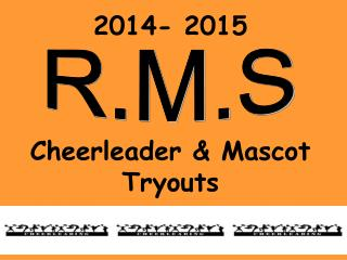 2014- 2015 Cheerleader & Mascot  Tryouts