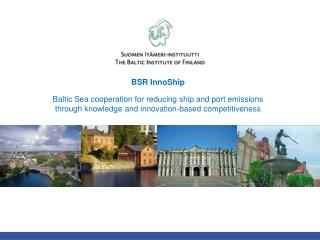 BSR InnoShip Baltic Sea cooperation for reducing ship and port emissions