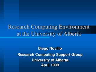 Research Computing Environment at the University of Alberta