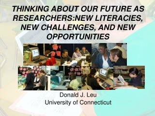 Donald J. Leu University of Connecticut