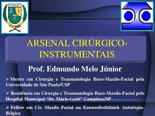 ARSENAL CIRÚRGICO- INSTRUMENTAIS