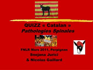 QUIZZ « Catalan » Pathologies Spinales