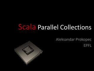 Scala  Parallel Collections