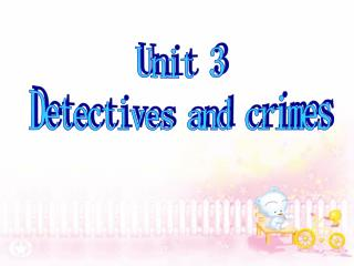 Unit 3 Detectives and crimes