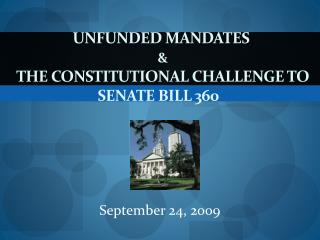 Unfunded Mandates  & the Constitutional Challenge to Senate Bill 360
