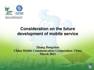 Zhang Dongchen China Mobile Communication Corporation, China March 2011