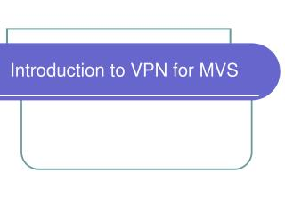 Introduction to VPN for MVS