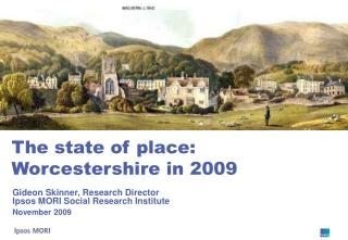 The state of place: Worcestershire in 2009