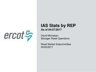 IAS Stats by REP As of 04/27/2017 David Michelsen Manager Retail Operations