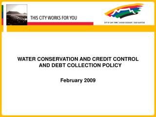 WATER CONSERVATION AND CREDIT CONTROL AND DEBT COLLECTION POLICY February 2009